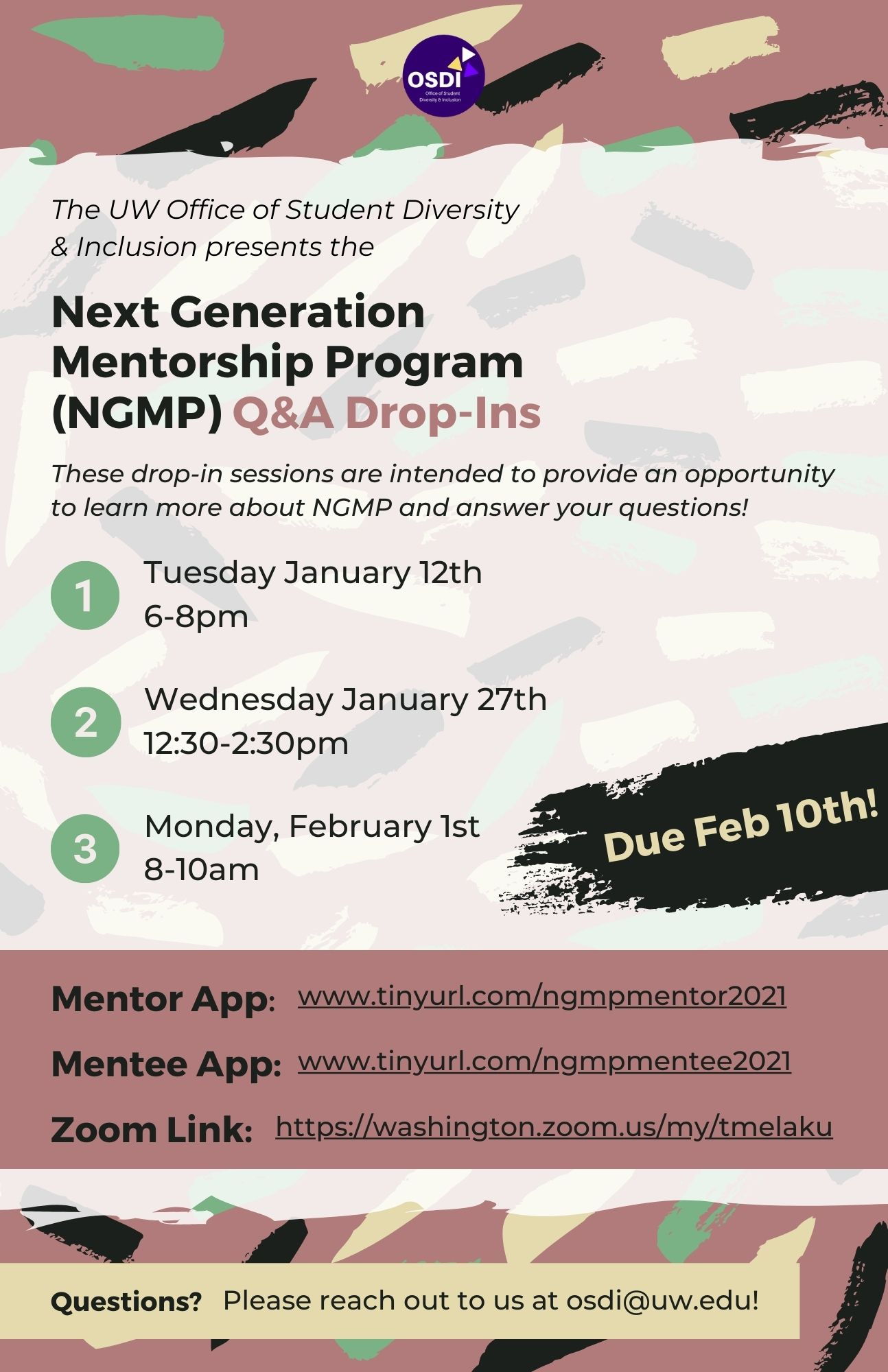Next Generation Mentorship Program Q&A Drop-in hours. If you have questions stop by on January 27th from 12:30pm to 2:30pm or on February 1st from 8am to 10am. The zoom link to join the session is https://washington.zoom.us/my/tmelaku    If you are interested in applying already the links are as follows. For mentors www.tinyurl.com/ngmpmentor2021 and for mentees www.tinyurl.com/ngmpmentee2021